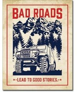 New Bad Roads Lead to Good Stories Decorative Metal Tin Sign - $9.41