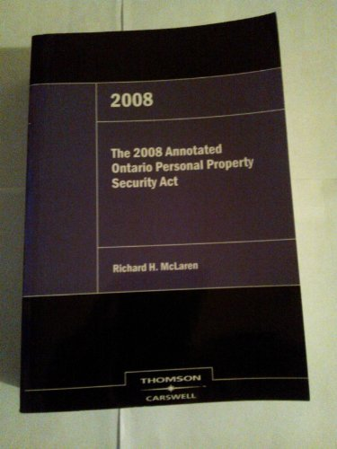 The 2008 Annotated Onatrio Personal Property Security Act [Paperback] McLaren, R