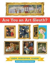 Are You an Art Sleuth?: Look, Discover, Learn! DiGiovanni Evans, Brooke - $7.42