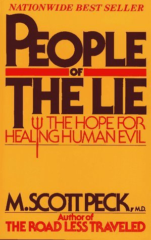 People of the Lie: The Hope for Healing Human Evil by Peck, M. Scott