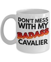 """Cavalier King Charles Spaniel Mug """"Badass Caval... - $14.95"""