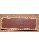 Primitive Decor 3W9558N - Important to be Nice - $4.95