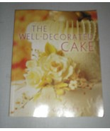The Well-Decorated Cake by Toba Garrett (2004, Paperback) - $4.02
