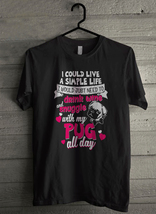 With my pug all day Men's T-Shirt - Custom (3849) - $19.12+