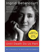 Until Death Do Us Part: My Struggle to Reclaim Colombia [Paperback] Beta... - $18.80