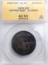 1839 Bust Half Dollar  Early 50 Cents Nice  Coin ANACS AU 50 Details - $308.54