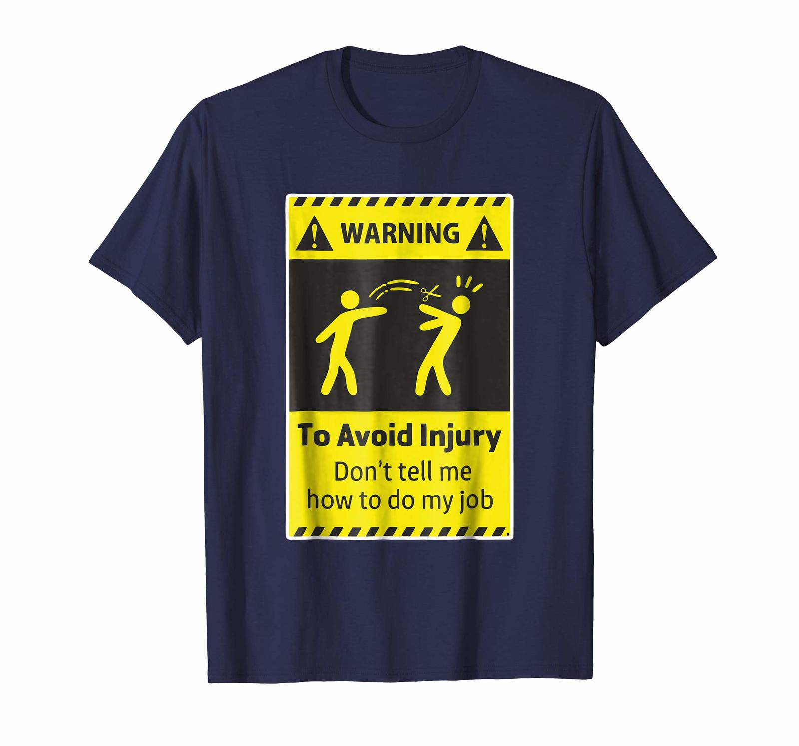 Primary image for Brother Shirts - To Avoid Injury Don't Tell Me How To Do My Job T-Shirt Men
