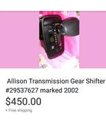 Allison Transmission Gear Shifter #29537627 marked 2002 - $450.00