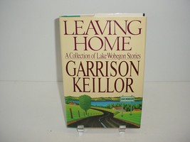 Leaving Home by Garrison Keillor (1987, Hardcover) Book Novel - $4.97