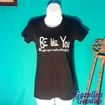 Be Like You Black Fruit Of The Loom Graphic Women's Tee - £11.46 GBP
