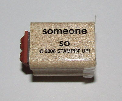 Primary image for Someone So Rubber Stamp To An Mini Words Stampin Up Wood Mounted Two-In-One 1""