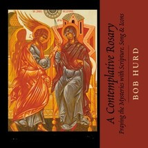 A Contemplative Rosary: Leader's Guide by Bob Hurd - Book