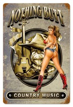 Nothing But Country Music Pin-Up Metal Sign - $29.95