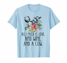 New Shirts - All i need is love and wine and a cow t shirts Men - $19.95+