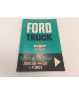 Ford Truck Operator's Manual Series 100 to 350 & P Series 1963 First Pri... - $19.99