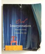 Oral Interpretation by Timothy Gura Charlotte Lee College Textbook 11th ... - $25.00