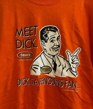 Meet Dick...Dick Is A PenGuins  Fan 2XL Shirt NHL NWT Smack Apparel Long... - $14.50