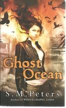 Ghost Ocean - S.M. Peters - ROC Fantasy - PB - 2009 - 978-0-451-46169-5. - $1.03