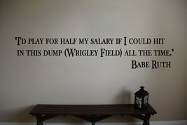 Babe Ruth Yankees Wrigley Baseball Wall Quote Sports Vinyl Sticker Decal - $14.99+