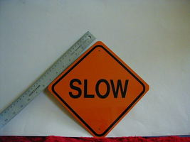 "Mini Miniature Slow Traffic Signs Metal 8"" - $5.00"