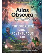 The Atlas Obscura Explorer's Guide for the World's Most Adventurous Kid ... - $11.87