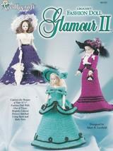 Fashion Doll Glamour II, The Needlecraft Shop Crochet Pattern Booklet 99... - $7.95