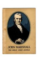 John Marshall -(1925)-The Great Chief Justice - $4.95