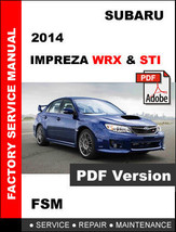 SUBARU IMPREZA WRX STI 2014 FACTORY SERVICE REPAIR WORKSHOP MAINTENANCE ... - $14.95