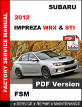 SUBARU IMPREZA WRX STI 2012 FACTORY SERVICE REPAIR WORKSHOP MAINTENANCE ... - $14.95