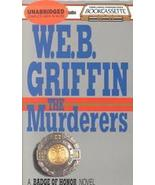 The Murderers by  W.E.B. Griffin 156100586x - $5.00