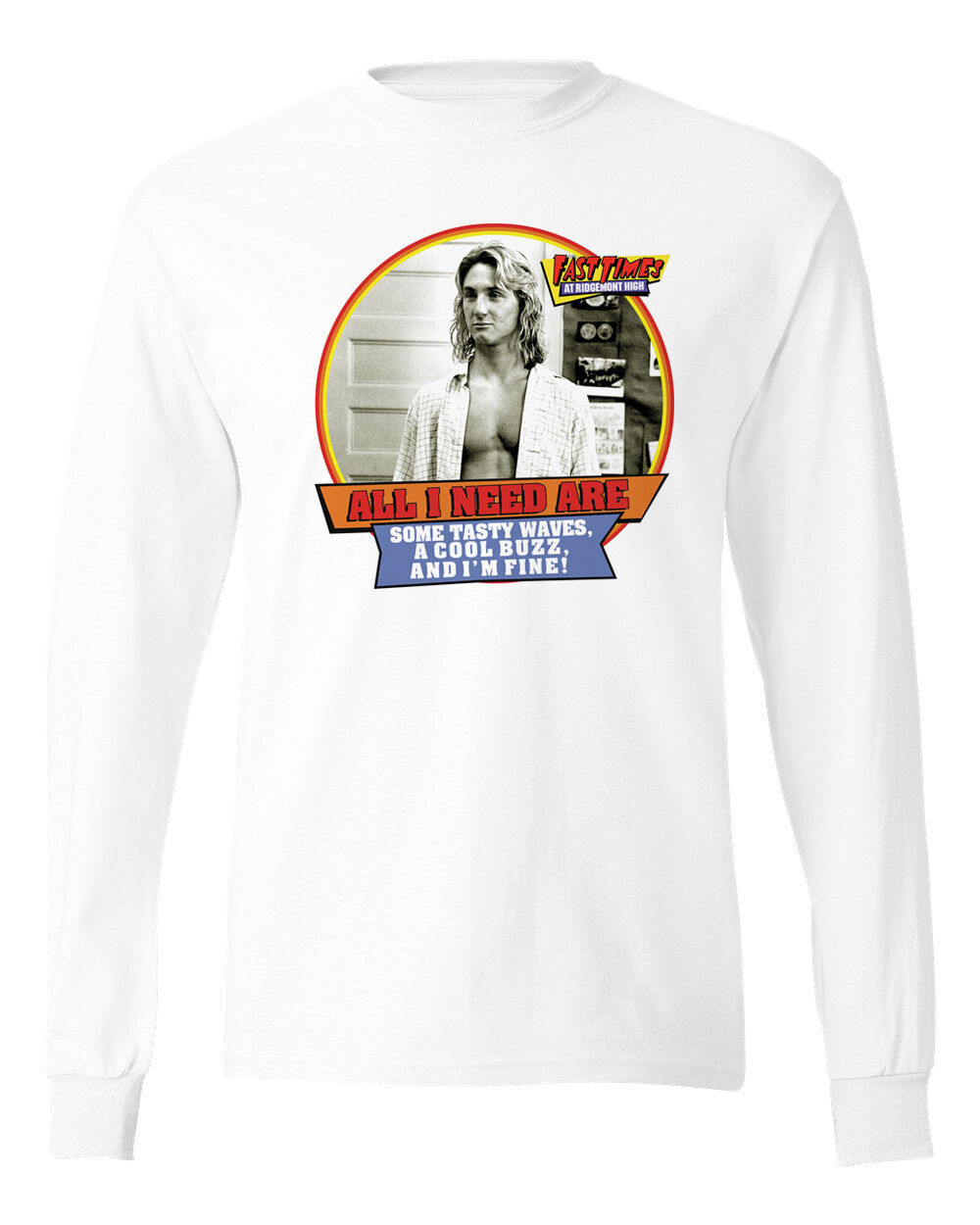 Fast Times Ridgemont High Long Sleeve T-shirt Jeff Spicoli retro 80's cotton tee