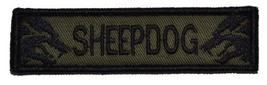 Sheepdog 1x3.75 inch Military Patch / Morale Velcro Patch - Olive Drab - $4.89