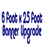 6 Foot x 2.5 Foot Banner Size Upgrade - $27.99