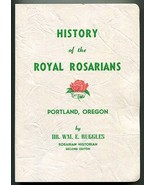 History of the Royal Rosarians Portland, Oregon by Wm E Ruggles rose fes... - $75.00