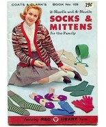 2-Needle and 4-Needle Socks & Mittens for the Family 1959 Coats & Clarks... - $18.00