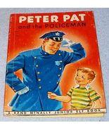Rand McNally Junior Elf Book Peter Pat and the Policeman 1958 - $5.95