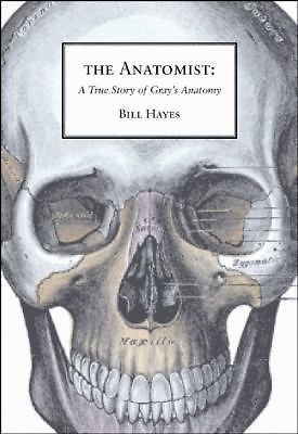Primary image for The Anatomist : A True Story of Gray's Anatomy by Bill Hayes (2009, Paperback)