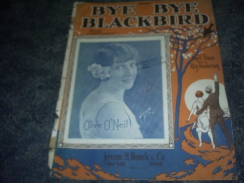 Primary image for BYE BYE Blackbird Sheet Music [Sheet music] by OLIVE O'NEIL