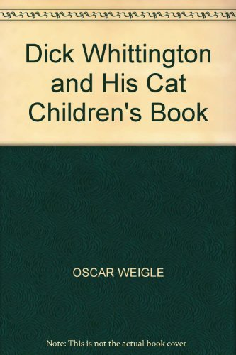Primary image for Dick Whittington and His Cat Children's Book [Hardcover] by OSCAR WEIGLE
