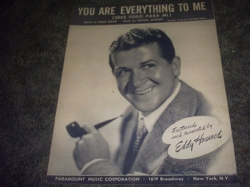 Primary image for You Are Everything to Me Sheet Music (EDDY HOWARD) [Sheet music] by MACK DAVID