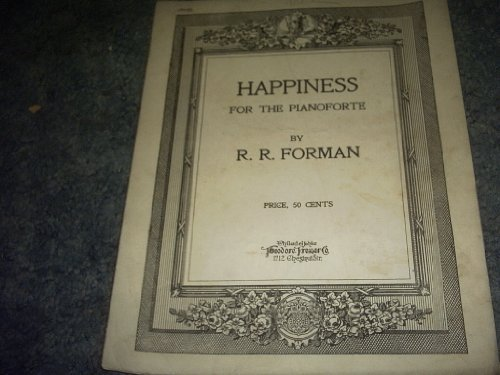 Primary image for Happiness for the Pianoforte Sheet Music [Sheet music] by R.R. FORMAN