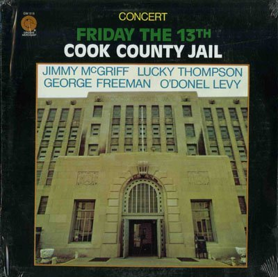Primary image for Concert, Friday The 13th, Cook County Jail [Vinyl] McGriff, Jimmy / Lucky Tho...