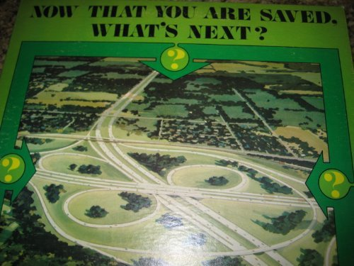 Primary image for Now That You Are Saved, What's Next? [Original recording] [Vinyl] John W Rawl...