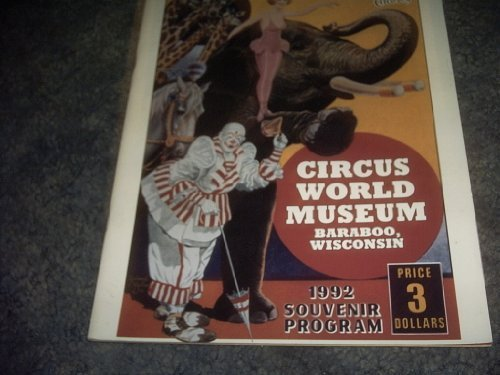 Primary image for Circus World Museum Baraboo Wisconsin Program 1992 [Paperback] by VARIOUS