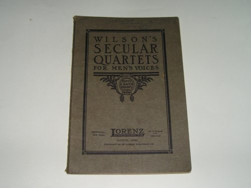 Primary image for Wilson's Secular Quartets for Men's Voices [Paperback] by Lorenz Publishing Co.