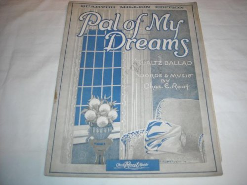 Primary image for PAL OF MY DREAMS CHAS ROAT 1923 SHEET MUSIC SHEET MUSIC 255 [Vinyl] PAL OF MY...