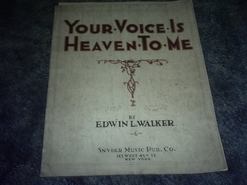 Primary image for Your Voice Is Heaven to Me Sheet Music [Sheet music] by EDWIN L WALKER