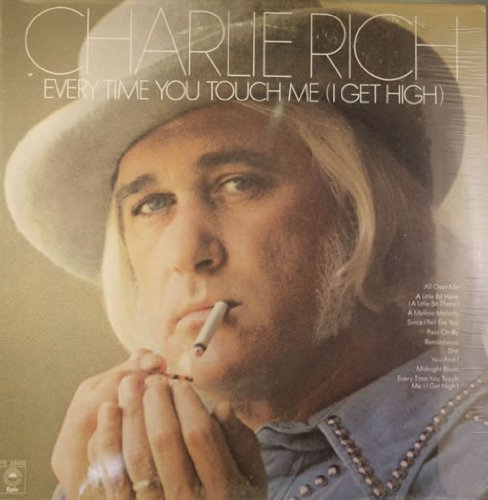 Primary image for Every Time You Touch Me (I Get High) [Vinyl] Charlie Rich