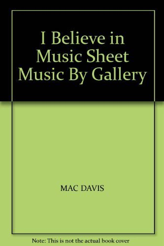 Primary image for I Believe in Music Sheet Music By Gallery [Sheet music] by MAC DAVIS