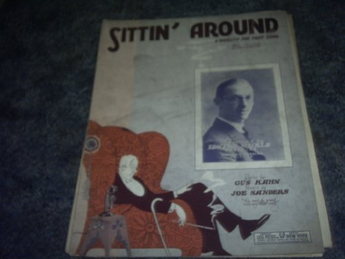 Primary image for Sittin Around Sheet Music (EDWARD MEIKLE) [Sheet music] by GUS KAHN